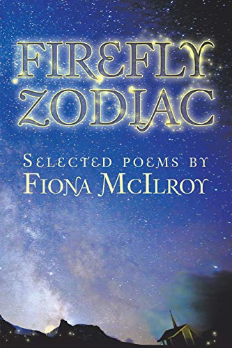 Firefly Zodiac: Selected Poems by Fiona Mcilroy 2019
